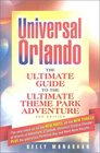 Universal Orlando The Ultimate Guide to the Ultimate Theme Park Adventure