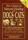 New Choices in Natural Healing for Dogs  Cats  Over 1000 AtHome Remedies for Your Pet's Problems