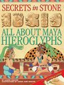Secrets in Stone All About Maya Hieroglyphs
