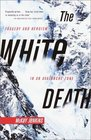 The White Death Tragedy and Heroism in an Avalanche Zone