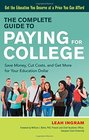 The Complete Guide to Paying for College Save Money Cut Costs and Get More for Your Education Dollar