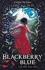 Blackberry Blue And Other Fairy Tales