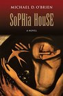 Sophia House A Novel