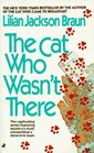 The Cat Who Wasn't There (Cat Who, Bk 14)