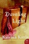 Traveling Light A Novel