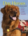 Dog Heroes Tales of Dramatic Rescues Courageous Journeys and True-Blue Friendships