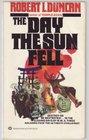 THE DAY THE SUN FELL