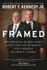 Framed Why Michael Skakel Spent Over a Decade in Prison For a Murder He Didnt Commit