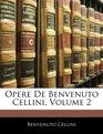 Opere De Benvenuto Cellini Volume 2