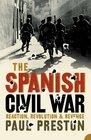 The Spanish Civil War Reaction Revolution  Revenge