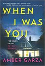 When I Was You: A Novel