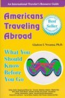 Americans Traveling Abroad: What You Should Know Before You Go (Americans Traveling Abroad)