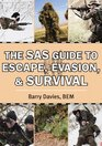 The SAS Guide to Escape Evasion and Survival