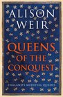 Queens of the Conquest England's Medieval Queens