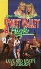 Love and Death in London (Sweet Valley High, Bk 104)