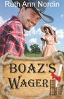 Boaz's Wager (Montana Collection) (Volume 3)