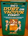 Do I Dust or Vacuum First