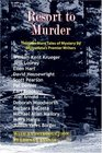 Resort to Murder Thirteen More Tales of Mystery by Minnesota's Premier Writers