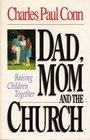 Dad, Mom, and the Church: Raising Children Together