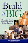 Build It Big : 101 Insider Secrets from Top Direct Selling Experts