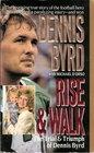 Rise  Walk The Trial  Triumph of Dennis Byrd