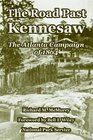 The Road Past Kennesaw The Atlanta Campaign of 1864