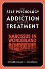 The SelfPsychology of Addiction and Its Treatment Narcissus in Wonderland