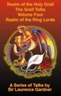Realm of the Holy Grail Realm of the Ring Lords v 4 The Grail Talks