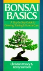 Bonsai Basics: A Step-By-Step Guide To Growing, Training  General Care