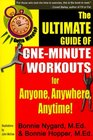 Gotta Minute?: The Ultimate Guide of 1 Minute Workouts for Anyone, Anywhere, Anytime! (Gotta Minute?)