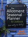 The Allotment Book Seasonal Planner  Cookbook