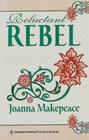 Reluctant Rebel (Harlequin Historicals, No 68)