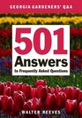 Georgia Gardeners' Q  A 501 Answers to Frequently Asked Questions