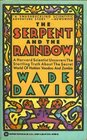 The Serpent and the Rainbow:  A Harvard Scientist Uncovers the Startling Truth about the Secret World of Haitian Voodoo and Zombies