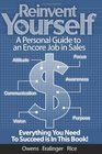 Reinvent Yourself A Personal Guide to an Encore Job in Sales Live a Productive Life with Financial Success