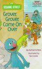 Grover Grover Come on over A Step 1 Book