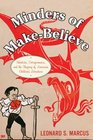 Minders of Make-Believe Idealists Entrepreneurs and the Shaping of AmericanChildren's Literature