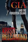 Gia and the Forgotten Island A riveting new crime thriller in an exciting suspense series