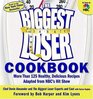 The Biggest Loser Cookbook  More than 125 Healthy Delicious Recipies Adapted from NBC's Hit Show