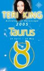 Teri King's Astrological Horoscope for 2005 Taurus