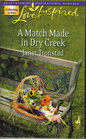 A Match Made in Dry Creek (Dry Creek, Bk 10) (Love Inspired, No 391)