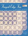 Frayed Edge Fun: 10 Cozy Quilts