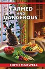 Farmed and Dangerous (Local Foods Mystery, Bk 3)