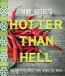 Jane Butel's Hotter than Hell Cookbook Hot and Spicy Dishes from Around the World