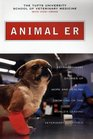 Animal ER: Extraordinary Stories of Hope and Healing from One of the World's Leading Veterinary Hospitals