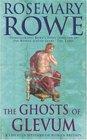 The Ghosts of Glevum (Libertus Mystery of Roman Britain, Bk 6)