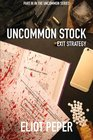 Uncommon Stock Exit Strategy
