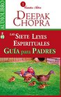 Las siete leyes espirituales para el xito gua para padres / Seven spiritual laws for success parent's guide