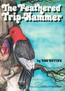 The feathered triphammer