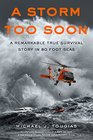A Storm Too Soon A Remarkable True Survival Story in 80 Foot Seas